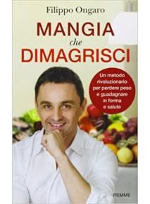 Mangia che Dimagrisci. Un...